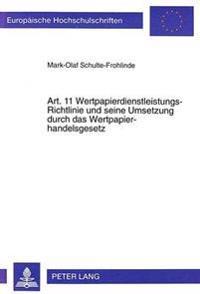 Art. 11 Wertpapierdienstleistungs-Richtlinie Und Seine Umsetzung Durch Das Wertpapierhandelsgesetz