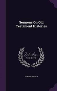Sermons on Old Testament Histories