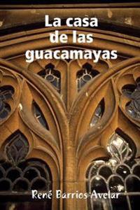 La Casa De Las Guacamayas