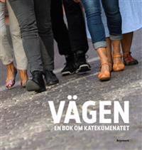 Vägen : en bok om katekumenatet