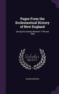 Pages from the Ecclesiastical History of New England