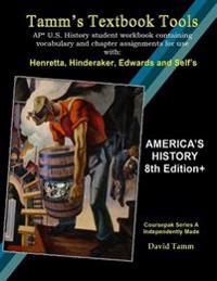 America's History 8th Edition+ Student Workbook (AP* U.S. History): Daily Activities and Assignments Tailor-Made to the Henretta, Hinderaker et al. Te