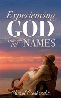 Experiencing God Thourgh His Names