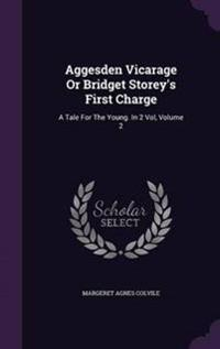 Aggesden Vicarage or Bridget Storey's First Charge