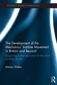 Development of the Mechanics' Institute Movement in Britain and Beyond