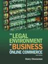 The Legal Environment of Business and Online Commerce: Business, Ethics, E-Commerce, Regulatory, and International Issues