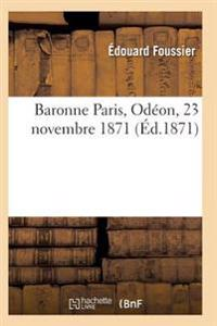 Baronne Paris, Odeon, 23 Novembre 1871