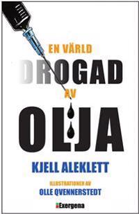 En värld drogad av olja