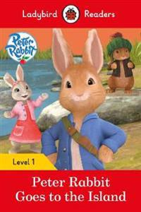 Peter Rabbit: Goes to the Island ? Ladybird Readers Level 1