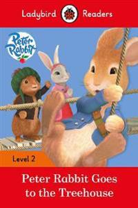 Peter Rabbit: Goes to the Treehouse ? Ladybird Readers Level