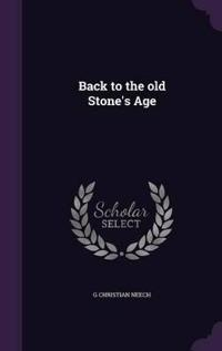 Back to the Old Stone's Age