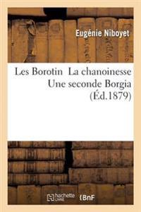 Les Borotin La Chanoinesse Une Seconde Borgia