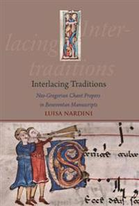 Interlacing Traditions: Neo-Gregorian Chant Propers in Beneventan Manuscripts