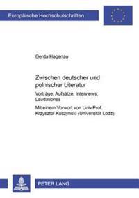 Zwischen Deutscher Und Polnischer Literatur: Vortraege, Aufsaetze, Interviews, Laudationes