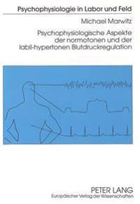 Psychophysiologische Aspekte Der Normotonen Und Der Labil-Hypertonen Blutdruckregulation