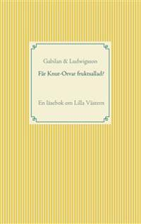 Får Knut-Orvar fruktsallad?: En läsebok om Lilla Västern