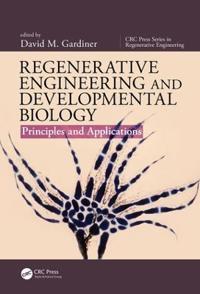 Regenerative Engineering and Developmental Biology: Principles and Applications