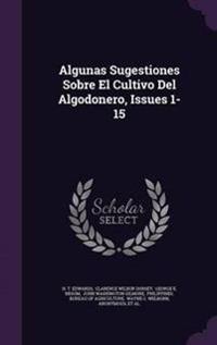 Algunas Sugestiones Sobre El Cultivo del Algodonero, Issues 1-15
