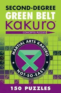 Second-Degree Green Belt Kakuro: Conceptis Puzzles