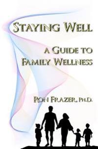 Staying Well: A Guide to Family Wellness