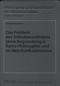 Das Problem Des Selbstbewusstseins, Seine Begruendung in Kants Philosophie Und Im Neo-Konfuzianismus