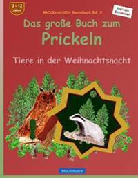 Brockhausen Bastelbuch Bd. 2: Das Grosse Buch Zum Prickeln: Tiere in Der Weihnachtsnacht