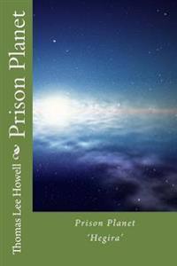 Prison Planet: 'Hegira'
