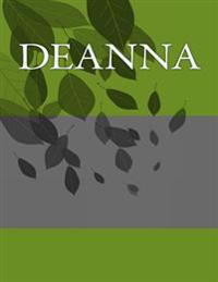 Deanna: Personalized Journals - Write in Books - Blank Books You Can Write in