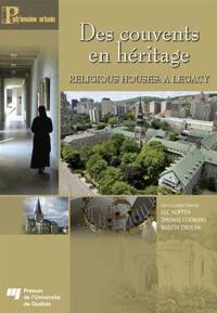 Des Couvents En Héritage/ Religious Houses a Legacy