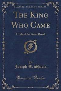 The King Who Came