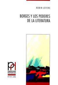 Borges y los Poderes de la Literatura