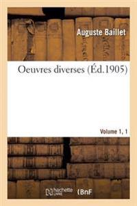 Oeuvres Diverses. Vol. 1