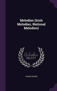 Melodies (Irish Melodies, National Melodies)