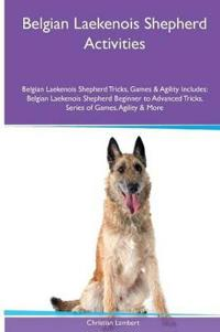 Belgian Laekenois Shepherd Activities Belgian Laekenois Shepherd Tricks, Games & Agility. Includes