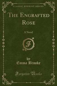 The Engrafted Rose