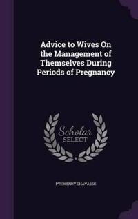 Advice to Wives on the Management of Themselves During Periods of Pregnancy