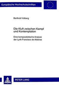 Die Kluft Zwischen Kampf Und Kontemplation: Eine Komparatistische Analyse Der Lyrik Francisco de Aldanas