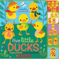 Five Little Ducks: A Fingers & Toes Nursery Rhyme Book: Fingers & Toes Tabbed Board Book