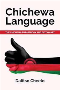 Chichewa Language: The Chichewa Phrasebook and Dictionary