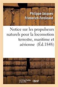 Notice Sur Les Propulseurs Naturels Pour La Locomotion Terrestre, Maritime Et A�rienne Partie 2