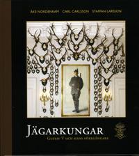 Jägarkungar : Gustaf V och hans föregångare