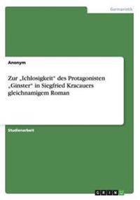 Zur -Ichlosigkeit Des Protagonisten -Ginster in Siegfried Kracauers Gleichnamigem Roman