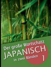 Der große Wortschatz Japanisch in zwei Bänden Band 1
