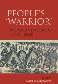 People`s 'Warrior' - Words and Worlds of P.C. Joshi