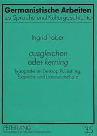 Ausgleichen Oder Kerning: Typografie Im Desktop Publishing: Experten- Und Laienwortschatz