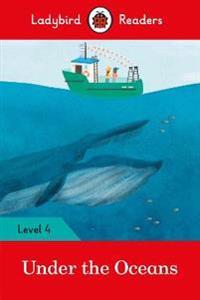 Under the Oceans - Ladybird Readers Level 4
