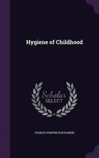 Hygiene of Childhood