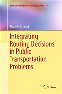 Integrating Routing Decisions in Public Transportation Problems