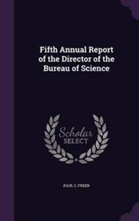 Fifth Annual Report of the Director of the Bureau of Science