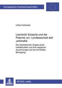 Leonardo Sciascia Und Die Polemik Um  i Professionisti Dell'antimafia